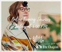 ONLINE EVENING SERVICES   CONGREGATION ETZ CHAYIM