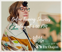 ONLINE EVENING SERVICES | CONGREGATION ETZ CHAYIM