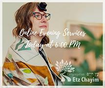 ONLINE EVENING SERVICES | CONGREGATION ETZ CHAYIM