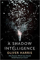 A Shadow Intelligence by Oliver Harris.j