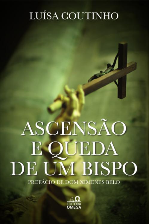 Ascenção e Queda de um Bispo