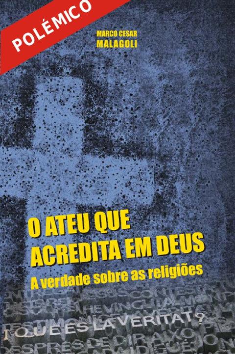 O Ateu que acredita em Deus
