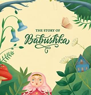 """""""The Story of Babushka"""""""