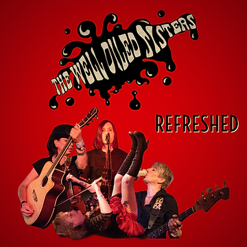 The Well Oiled Sisters EP Refreshed available 3.7.21 on Apple Spotify Amazon Tidal
