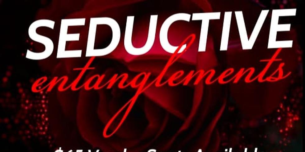 Seductive Entanglements