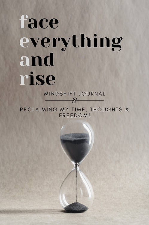 F.E.A.R. - Face Everything And Rise Mindshift Journal