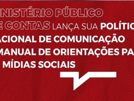 MINISTÉRIO PÚBLICO DE CONTAS LANÇA SUA POLÍTICA NACIONAL DE COMUNICAÇÃO E MANUAL DE ORIENTAÇÕES