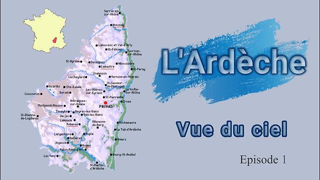 L'Ardèche vue du ciel (épisode 1), L'Ardèche, ardèche, Ardèche, Rhône-Alpes, prestation drone