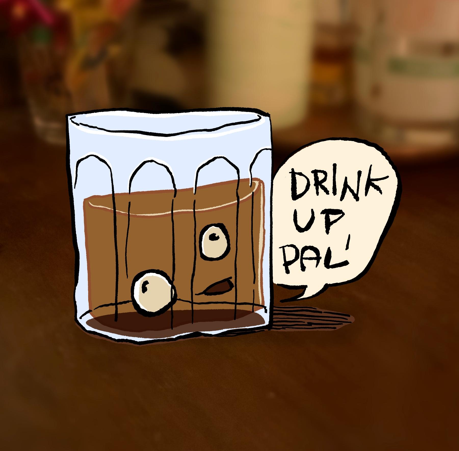 Drink up pal