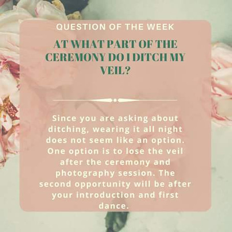 Question of the Week- At what part of the ceremony do I ditch my veil?