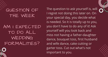 Question of the Week- Am I Expected To Do All Wedding Formalities?