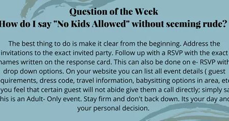 "Question of the Week- How do I say ""No Kids Allowed"" without seeming rude?"