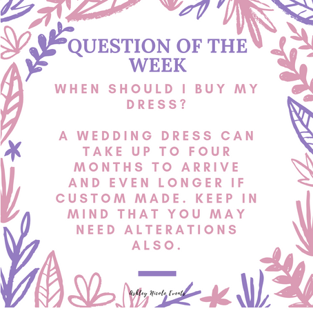 Question of the Week- When Should I Buy My Dress?