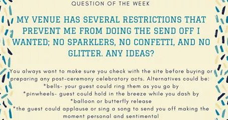 Question of the Week- My venue has several restrictions that prevent me from doing the send off I wa