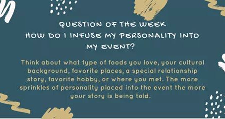 Question of the Week- How do I infuse my personality into my event?