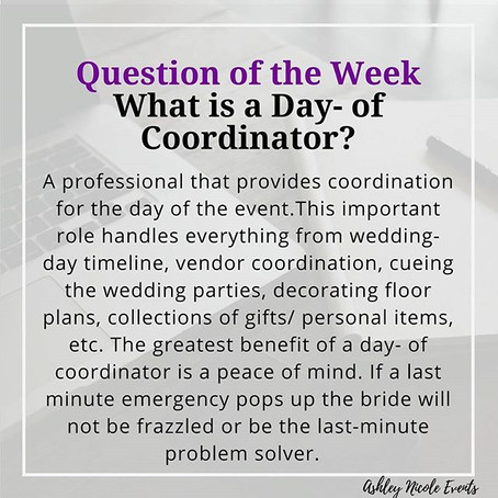 Question of the Week- What is a Day-of Coordinator?