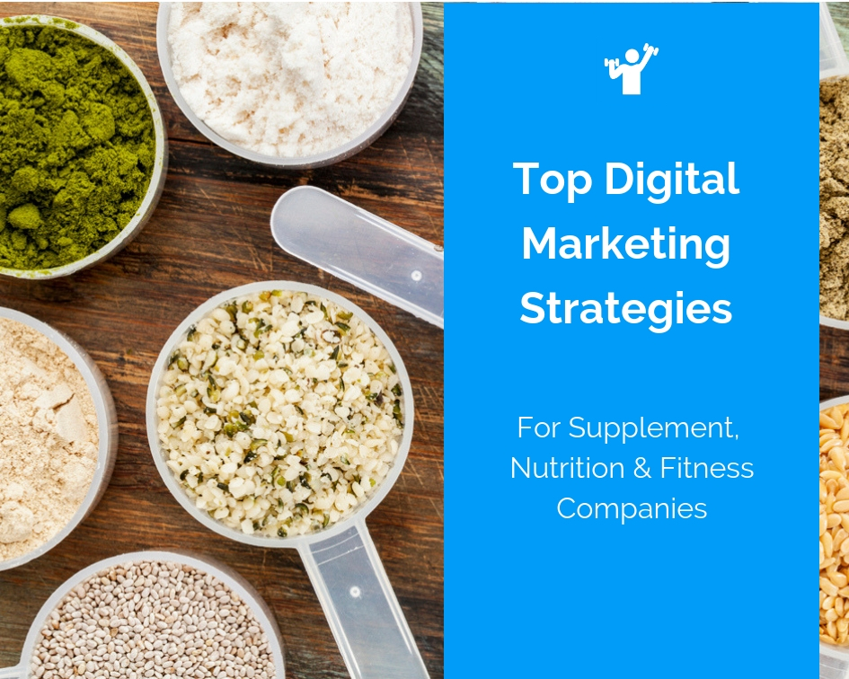 Top Digital Marketing Strategies For Supplement Companies