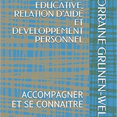1er livre RELATION EDUCATIVE, RELATION D'AIDE ET DEVELOPPEMENT PERSONNEL