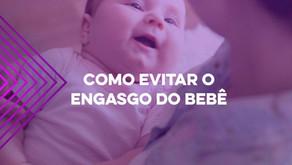 Como evitar o engasgo do seu bebê