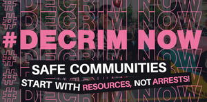 #DECRIMNOW six times, with the third being pink. below: SAFE COMMUNITIES START WITH RESOURCES NOT ARRESTS