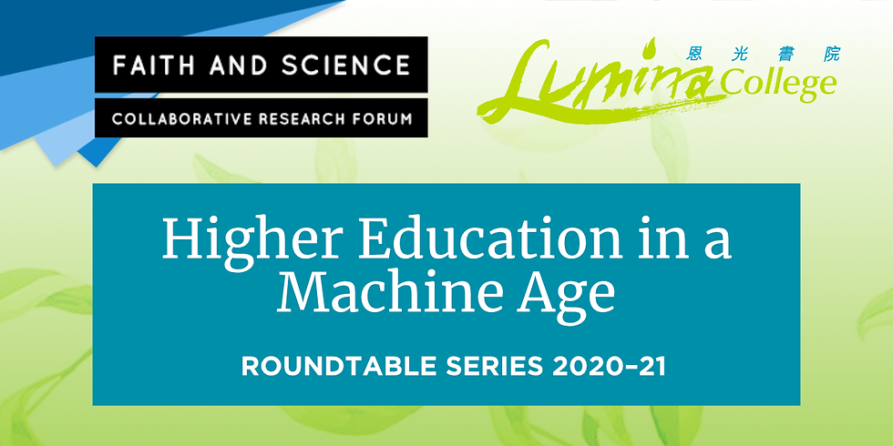 Roundtable Series 2020–21: Higher Education in a Machine Age