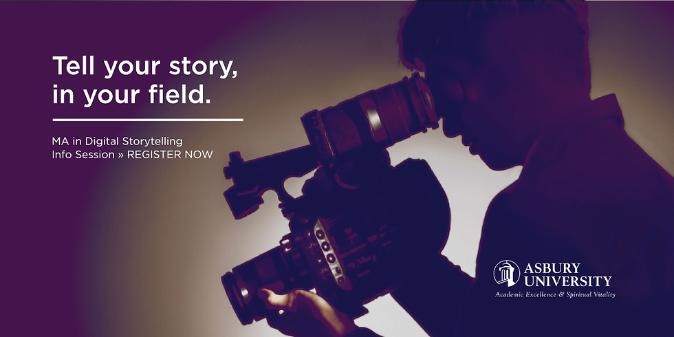 MA in Digital Storytelling with Asbury University: Info Session