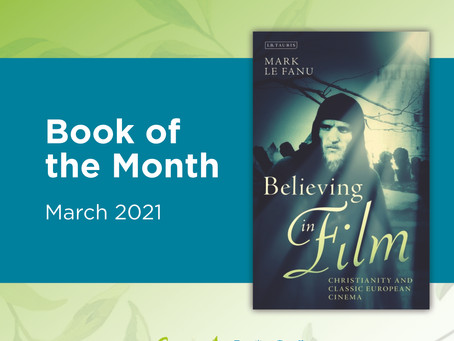 Book of the Month: Believing in Film: Christianity and Classic European Cinema