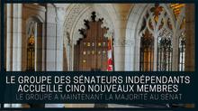 Le Groupe des sénateurs indépendants accueille cinq nouveaux membres