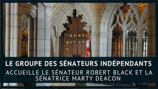 Le Groupe des sénateurs indépendants (GSI) accueille le sénateur Robert Black et la sénatrice Marty
