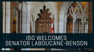 ISG Welcomes Senator LaBoucane-Benson