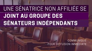 Une sénatrice non affiliée se joint au Groupe des sénateurs indépendants