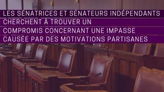 Les sénatrices et sénateurs indépendants cherchent à trouver un compromis concernant une impasse cau