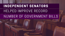 Independent senators helped improve record number of Government bills