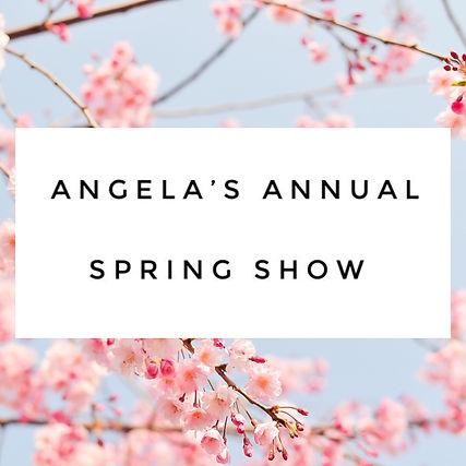 Angela's Annual Spring Show.jpg