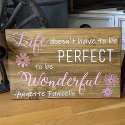 Life doesn't have to be Perfect.