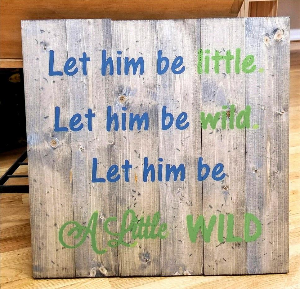 Let Him be Little Let Him be Wild