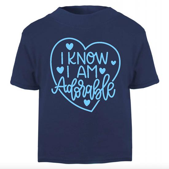I Know I Am Adorable T-Shirt