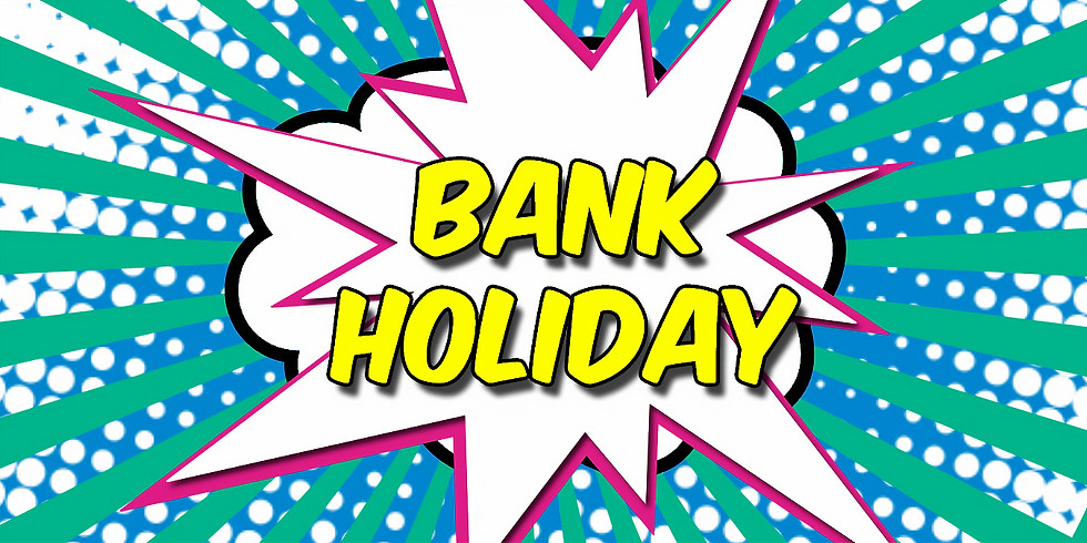 Bank Holiday Sunday 26th August