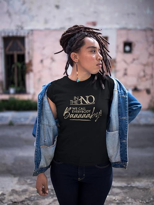 """In The N.O. """"Baaaaaby"""" T-Shirt"""