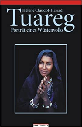 Hélène CLAUDOT-HAWAD: Tuareg. Porträt eines Wüstenvolks.