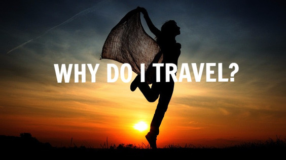 Why do I Travel?