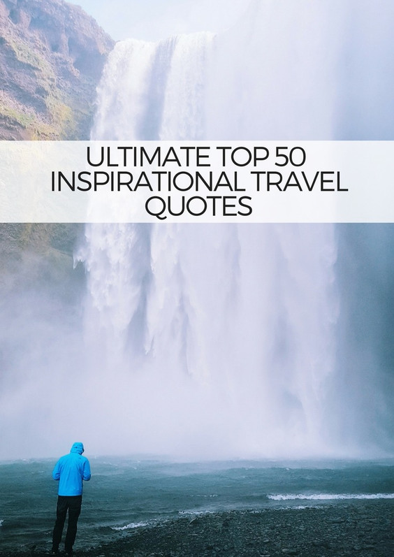 50 BEST TRAVEL INSPIRATIONS FOR THE TRAVELLERS