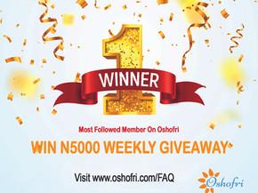 Win N5000 Weekly Giveaway As Most Followed Member On Oshofri