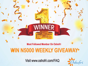 Win N5000 Weekly Giveaway As Most Followed Member On Oshofri