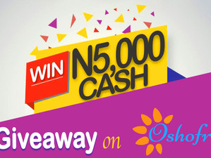 N5,000 Cash Giveaway To Two Oshofri Lucky Members Each!