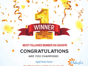 Congrats Ugorji Favour Ezinne, You're Oshofri Most Followed Member Of The Week. you've won 5k
