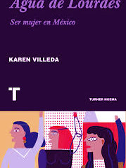 Agua de Lourdes, Karen Villeda