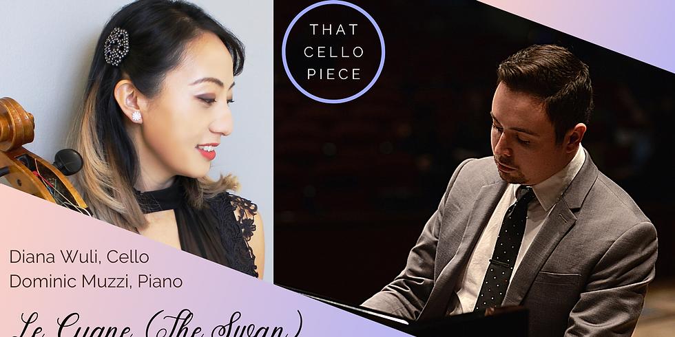 That Cello Piece, Ep. 2: Diana Wuli (Cello) & Dominic Muzzi (Piano)