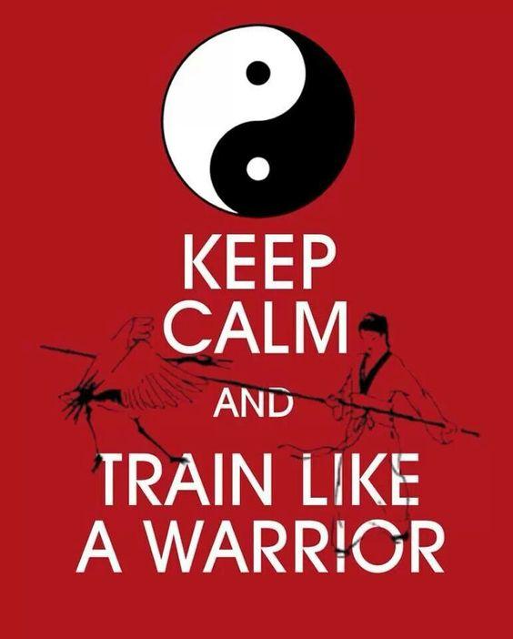 Keep calm and train like a warrior