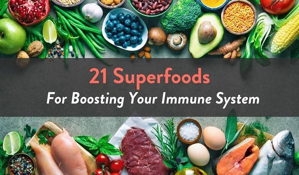 21 SUPERFOODS TO BOOST YOUR IMMUNE SYSTE